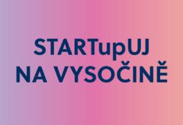 STARTupUJ NA VYSOČINĚ – soutěž pro podnikatele vyhlášená CzechInvestem
